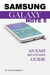 Samsung Galaxy Note 5: An Easy Beginner's Guide
