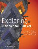 Exploring Dimensional Quilt Art