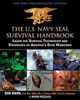 The U S  Navy SEAL Survival Handbook PDF