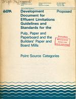 Development Document for Effluent Limitations Guidelines and Standards for the Pulp, Paper and Paperboard and the Builders' Paper and Board Mills Point Source Categories