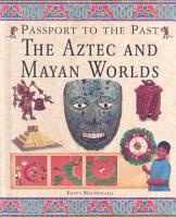 The Aztec and Mayan Worlds PDF
