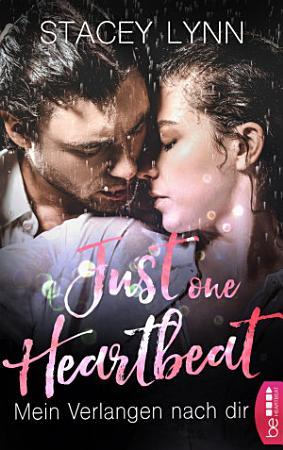 Just One Heartbeat   Mein Verlangen nach dir PDF