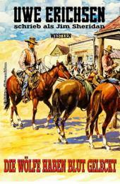 Die Wölfe haben Blut geleckt: Western