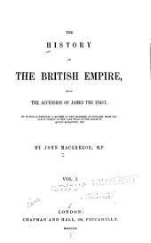 The History of the British Empire from the Accession of James the First: To which is Prefixed a Review of the Progress of England from the Saxon Period to ... 1603, Volume 1