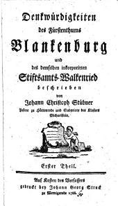 Denkwürdigkeiten des Fürstenthums Blankenburg und des demselben inkorporirten Stiftsamts Walkenried: Band 1
