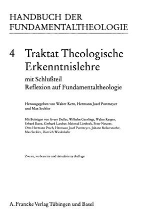 Handbuch der Fundamentaltheologie  Traktat theologische Erkenntnislehre mit Schlussteil Reflexion auf Fundamentaltheologie PDF