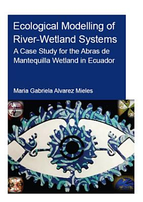 Ecological Modelling of River-Wetland Systems