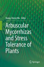 Arbuscular Mycorrhizas and Stress Tolerance of Plants
