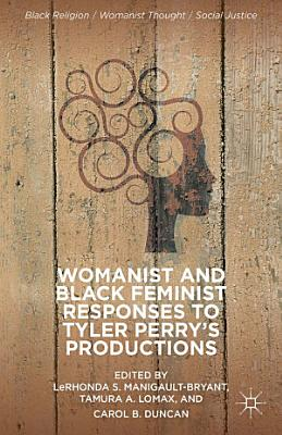 Womanist and Black Feminist Responses to Tyler Perry   s Productions PDF