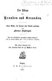 """Die Pflege bei Kranken und Gesunden ... Von der Verfasserin autorisirte deutsche Ausgabe nach der zweiten Auflage ihrer """"Notes on Nursing"""" bearbeitet, etc"""