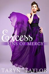 Sins of Mercy: Excess
