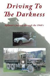 Driving To The Darkness: Splinter's journey through the 1960's