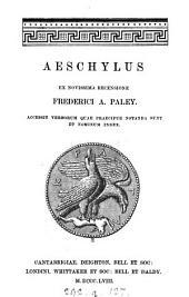 Aeschylus, ex novissima recens. F.A. Paley