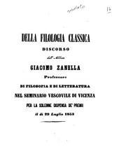 Della filologia classica discorso dell'abbate Giacomo Zanella professore di filosofia e letteratura nel Seminario vescovile di Vicenza per la solenne dispensa de' premii