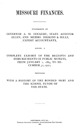 Missouri Finances: Statements of Governor A. M. Dockery, State Auditor Allen, and Haskins & Sells, Certified Public Accountants, Giving a Complete Exhibit of the Receipts and Disbursements of Public Moneys