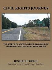 Civil Rights Journey: The Story of a White Southerner Coming of Age during the Civil Rights Revolution