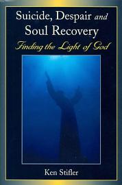 Suicide  Despair  and Soul Recovery PDF