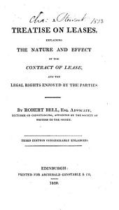 A Treatise on Leases: Explaining the Nature and Effect of the Contract of Lease and the Legal Rights Enjoyed by the Parties