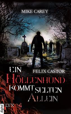 Felix Castor   Ein H  llenhund kommt selten allein PDF