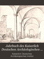 Jahrbuch des Kaiserlich Deutschen Arch  ologischen Instituts PDF