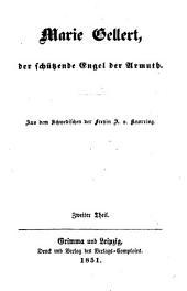 Marie Gellert, der schützende Engel der Armuth: Aus dem Schwedischen der Freyin A. v. Knorring, Band 2