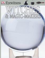 DK Eyewitness Books: Witches & Magic-makers