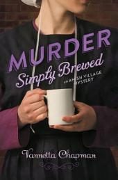 Murder Simply Brewed: Murder Simply Brewed, Murder Tightly Knit, Murder Freshly Baked