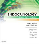 Endocrinology - E-Book: Adult and Pediatric, Edition 6