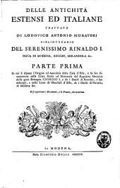 Delle antichità estensi ed italiane: Parte 1