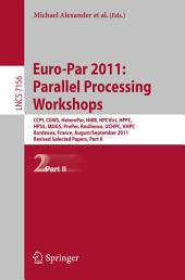 Euro-Par 2011: Parallel Processing Workshops: CCPI, CGWS, HeteroPar, HiBB, HPCVirt, HPPC, HPSS, MDGS, ProPer, Resilience, UCHPC, VHPC, Bordeaux, France, August 29 -- September 2, 2011, Revised Selected Papers, Part 2