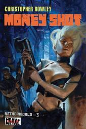 Heavy Metal Pulp: Money Shot: Netherworld Book Three