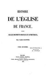 Histoire de l'Église de France composée sur les documents originaux et authentiques: Volume1
