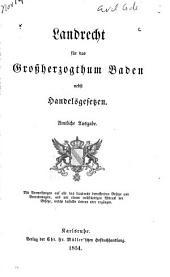 Landrecht fur das Grossherzogthum Badeb nebst Handelsgesetzen