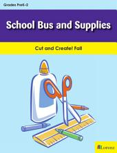 School Bus and Supplies: Cut and Create! Fall