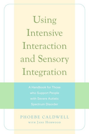 Using Intensive Interaction and Sensory Integration