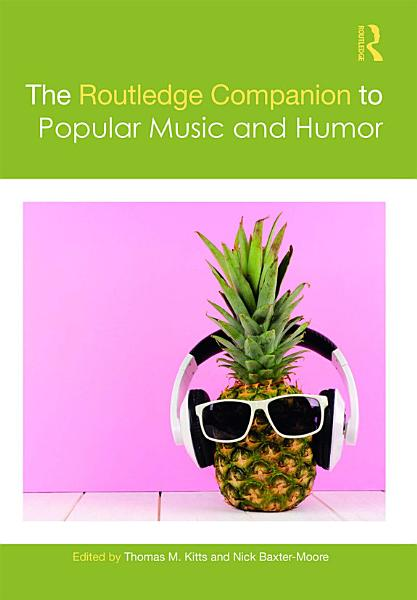 Download The Routledge Companion to Popular Music and Humor Book