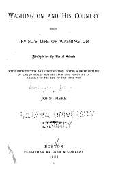 Washington and His Country: Being Irving's Life of Washington, Abridged for the Use of Schools; with Introduction and Continuation, Giving a Brief Outline of United States History from the Discovery of America to the End of the Civil War
