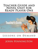 Teacher Guide And Novel Unit For Ready Player One Book PDF