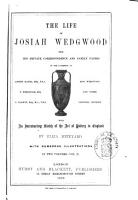 The Life of Josiah Wedgwood from His Private Correspondence and Family Papers in the Possession of Joseph Mayer      et Al  and Other Original Sources PDF