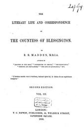 The Literary Life and Correspondence of the Countess of Blessington: Volume 3
