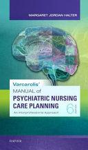 Varcarolis  Manual of Psychiatric Nursing Care Planning