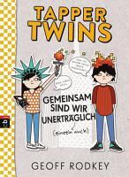 Tapper Twins   Gemeinsam sind wir unertr  glich PDF