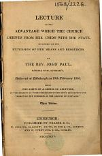 Lecture on the advantage which the Church derives from her union with the State ... Delivered at Edinburgh on 19th February 1835 ... Third edition