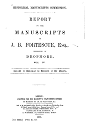 The Manuscripts of J.B. Fortescue ...: Preserved at Dropmore [being Correspondence and Papers of Lord Grenville 1698-1820], Volume 4