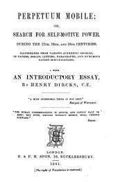 Perpetuum Mobile; or, search for self-motive power during the 17th, 18th and 19 Centuries: Volume 1