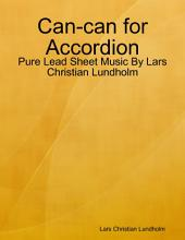 Can-can for Accordion - Pure Lead Sheet Music By Lars Christian Lundholm