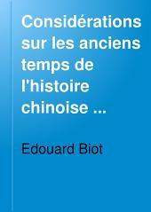 Considérations sur les anciens temps de l'histoire chinoise ...