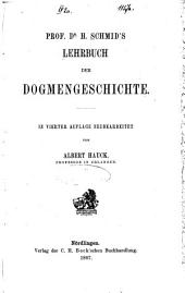 Prof. Dr. H. Schmid's Lehrbuch der Dogmengeschichte