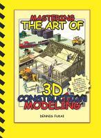 Mastering the Art of 3D Construction Modeling PDF