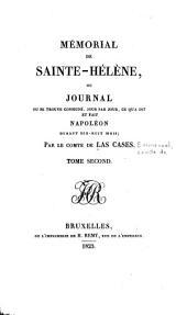 Mémorial de Sainte-Hélène: ou, Journal où se trouve consigné, jour par jour, ce qu'a dit et fait Napoléon durant dix-huit mois, Volume2